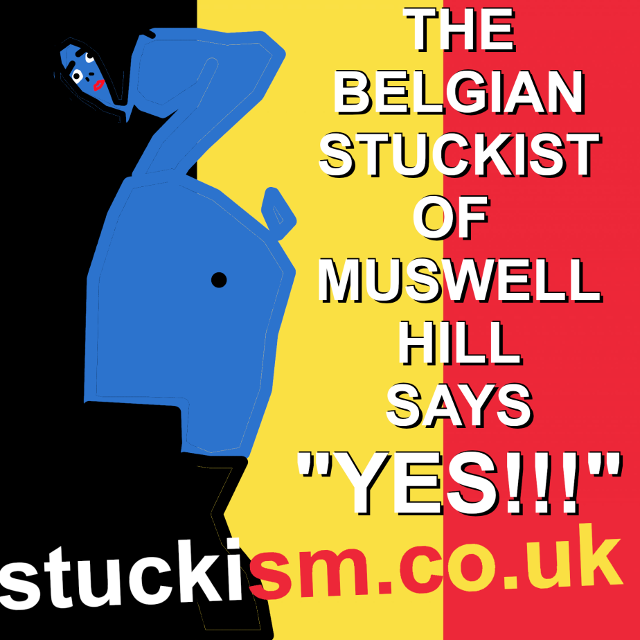 """The Belgian Stuckist of Muswell Hill Says """"YESS!!!"""" #stuckism"""